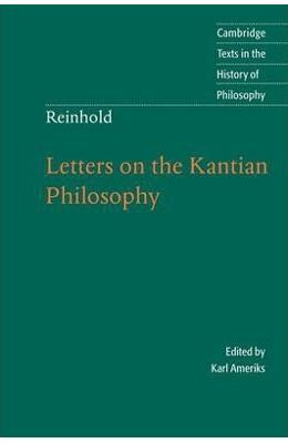 Cambridge Texts in the History of Philosophy: Reinhold: Letters on the Kantian Philosophy