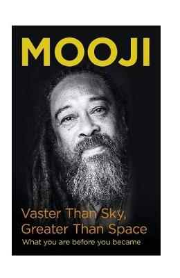 Vaster Than Sky, Greater Than Space - Mooji