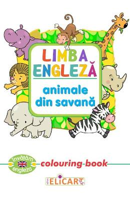 Limba engleza: Animale din savana (Colouring Book)