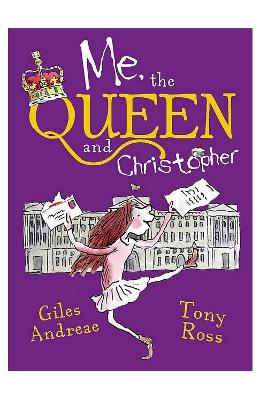 Me, the Queen and Christopher - Giles Andreae