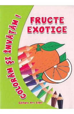 Fructe exotice - Coloram si invatam!