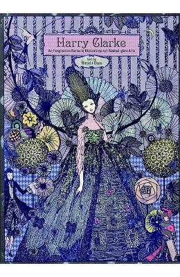 Harry Clarke: An Imaginative Genius in Illustrations and Stained-Glass Arts - Hiroshi Umino