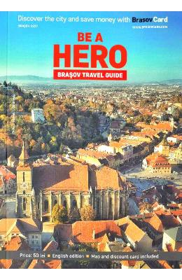 Be a hero. Brasov - Ghid turistic (engleza)