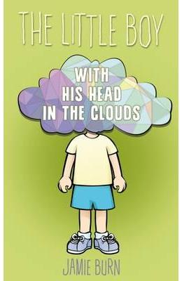 Little Boy with His Head in the Clouds