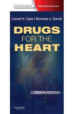 Drugs for the Heart: Expert Consult - Online and Print - Lionel H. Opie, Bernard J. Gersh
