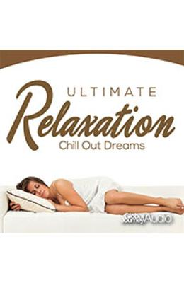 CD Ultimate Relaxation - Chill Out Dreams