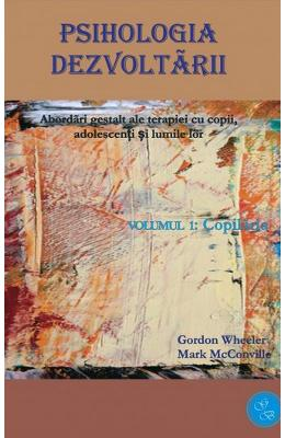 Psihologia Dezvoltarii Vol.1+2 - Gordon Wheeler, Mark Mcconville