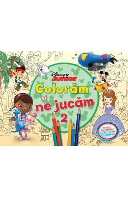 Disney Junior - Coloram Si Ne Jucam 2. Planse De Colorat Cu Activitati Distractive