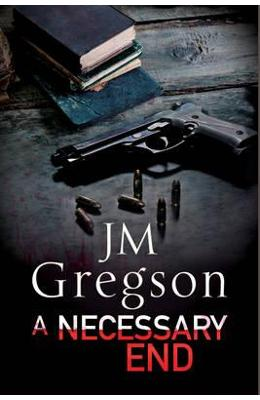 A Necessary End: A Percy Peach Police Procedural - J. M. Gregson