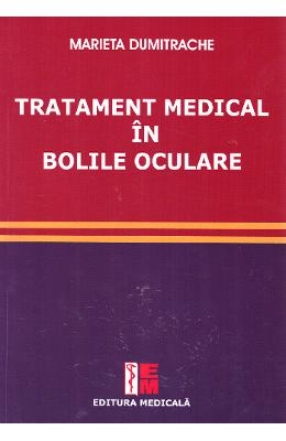 Tratament medical in bolile oculare - Marieta Dumitrache