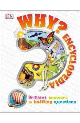 Why? Encyclopedia : Brilliant Answers to Baffling Questions