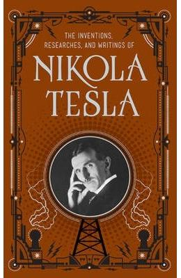 Inventions, Researches and Writings - Nikola Tesla