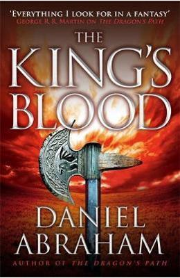 The King's Blood: Book 2 of the Dagger and the Coin - Daniel Abraham
