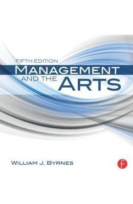 Management and the Arts - William J. Byrnes