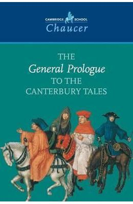 Cambridge School Chaucer: The General Prologue to the Canterbury Tales - Geoffrey Chaucer