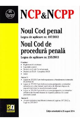 Noul Cod penal. Noul Cod de procedura penala act. 25 august 2014
