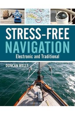 Stress-Free Navigation: Electronic and Traditional - Duncan Wells