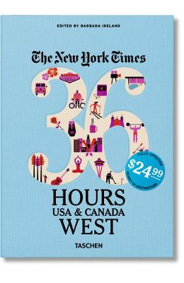New York Times: 36 Hours, USA & Canada, West
