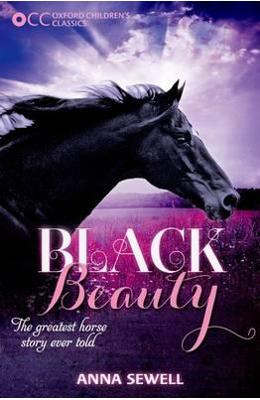 Oxford Children's Classics: Black Beauty - Anna Sewell