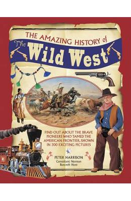 Amazing History of the Wild West