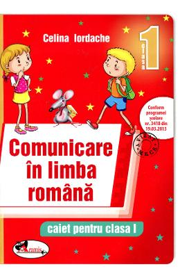 Comunicare In Limba Romana Cls 1 - Caiet - Celina