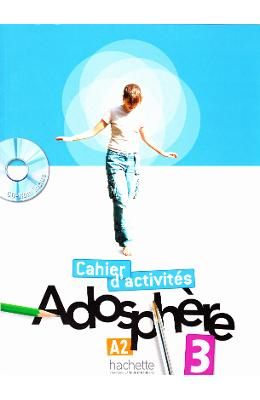 Adosphere. Cahier dexercices 3 + CD-Rom