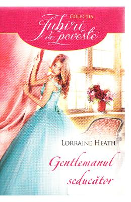 Gentlemanul seducator - Lorraine Heath
