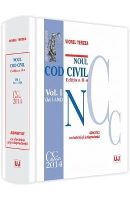 Noul Cod civil vol. I (art. 1-1.163) adnotat cu doctrina si jurisprudenta ed. 2 - Viorel Terzea