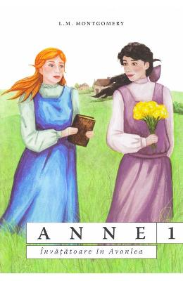 Anne, invatatoare in Avonlea - L.M. Montgomery