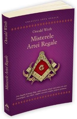 Misterele Artei Regale - Oswald Wirth in romana | Download pfd online | Pret la reducere