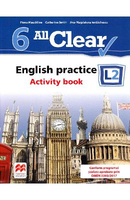 All Clear. English Practice L2. Activity book. Lectia de engleza – Clasa 6 – Fiona Mauchline de la libris.ro