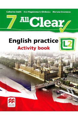All Clear. English Practice L2. Activity book. Lectia de engleza – Clasa 7 – Catherine Smith de la libris.ro