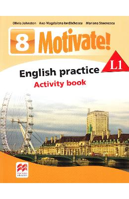 Motivate! English Practice L1. Activity book. Lectia de engleza – Clasa 8 – Olivia Johnston de la libris.ro