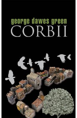 Corbii - George Dawes Green