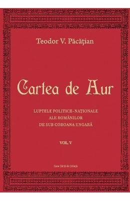 Cartea de aur vol.5 - Teodor V. Pacatian