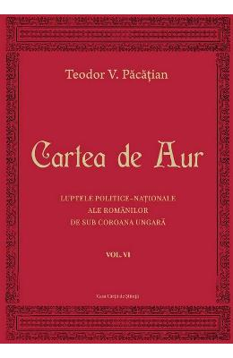 Cartea de aur vol.6 - Teodor V. Pacatian