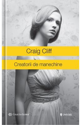 Creatorii de manechine - Craig Cliff